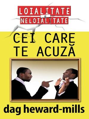 cover image of Cei Care Te Acuză