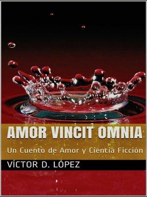 cover image of Amor Vincit Omnia