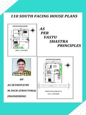 cover image of 110 South Facing House Plans as per Vastu Shastra Principles