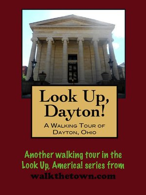 cover image of Look Up, Dayton! a Walking Tour of Dayton, Ohio