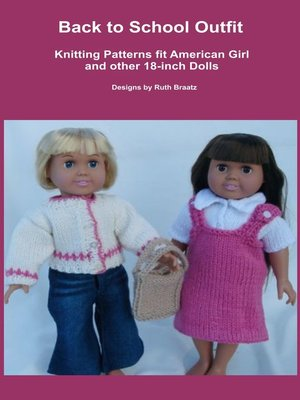 cover image of Back to School Outfit, Knitting Patterns fit American Girl and 18-Inch Dolls