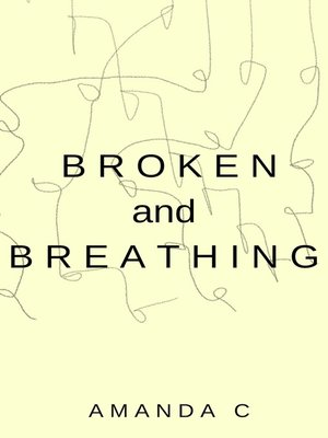 cover image of Broken and Breathing