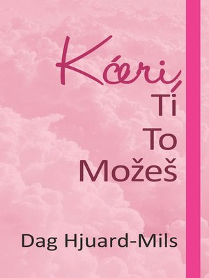 cover image of Kćeri Ti to Možeš
