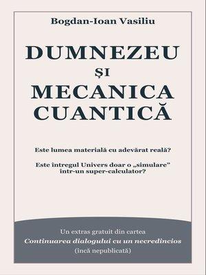 cover image of Dumnezeu si mecanica cuantica
