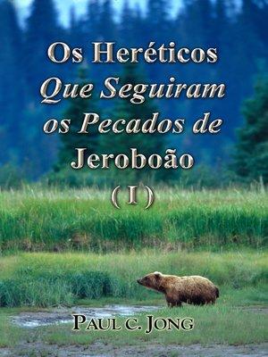 cover image of Os Heréticos Que Seguiram os Pecados de Jeroboão (I)