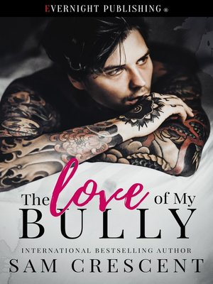 cover image of The Love of My Bully