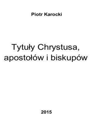 cover image of Tytuły Chrystusa, apostołów i biskupów