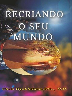 cover image of Recriando O Seu Mundo