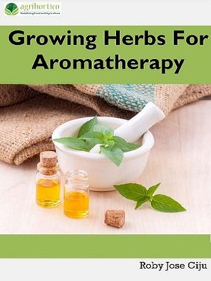 cover image of Growing Herbs for Aromatherapy