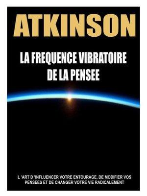 cover image of La fréquence vibratoire de la pensée