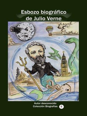 cover image of Esbozo biográfico de Julio Verne