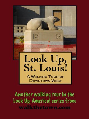 cover image of Look Up, St. Louis! a Walking Tour of Downtown West