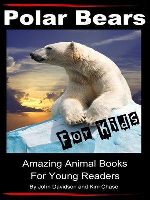 cover image of Polar Bears For Kids