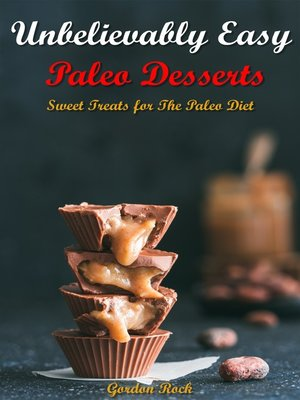cover image of Unbelievably Easy Paleo Desserts