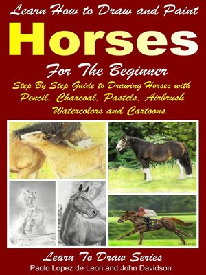 cover image of Learn How to Draw and Paint Horses for Beginners
