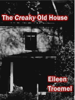 cover image of The Creaky Old House