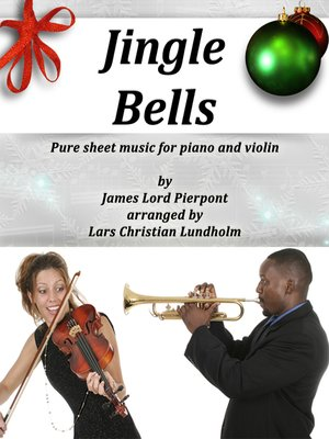 cover image of Jingle Bells Pure sheet music for piano and violin by James Lord Pierpont arranged by Lars Christian Lundholm