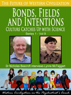 cover image of Bonds, Fields and Intentions-Culture Catches Up with Science (The Future of Western Civilization Series 1)