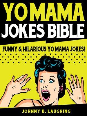 yo mama jokes bible by johnny b laughing overdrive rakuten