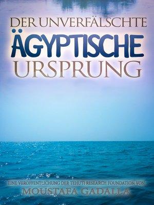 cover image of Der unverfälschte ägyptische Ursprung