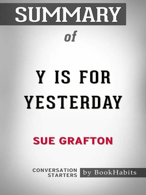 cover image of Summary of Y is for Yesterday by Sue Taylor Grafton / Conversation Starters