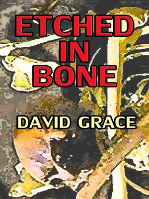 cover image of Etched In Bone