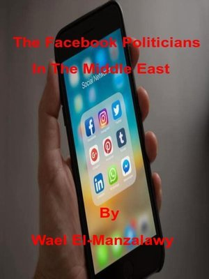 cover image of The Facebook Politicians In the Middle East