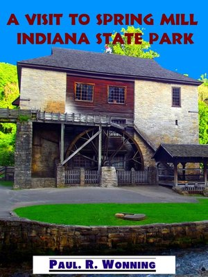 cover image of A Visit to Spring Mill Indiana State Park