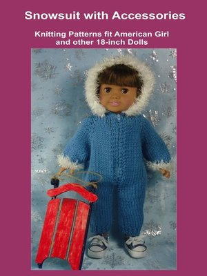 cover image of Snowsuit with Accessories, Knitting Patterns fit American Girl and other 18-Inch Dolls