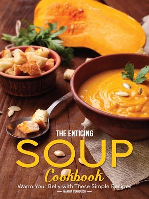 cover image of The Enticing Soup Cookbook