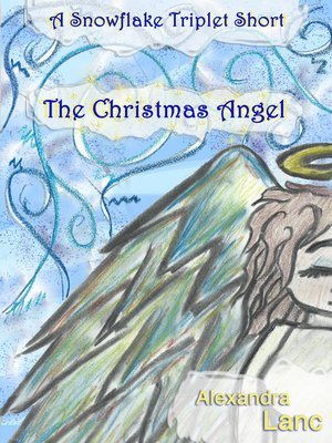 cover image of The Christmas Angel (A Snowflake Triplet Short)