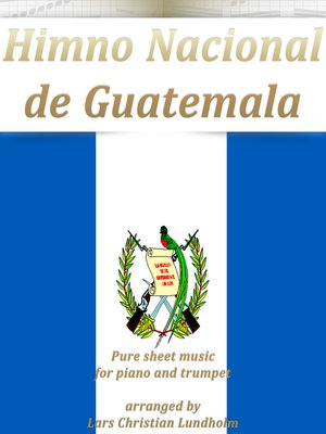 cover image of Himno Nacional de Guatemala Pure sheet music for piano and trumpet arranged by Lars Christian Lundholm