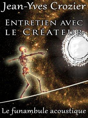 cover image of Entretien Avec Le Créateur