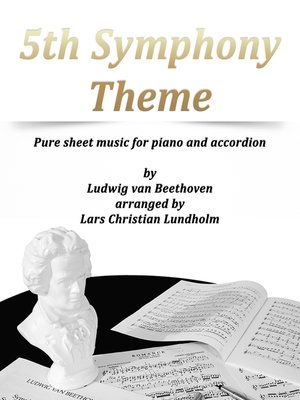 cover image of 5th Symphony Theme Pure sheet music for piano and accordion by Ludwig van Beethoven arranged by Lars Christian Lundholm