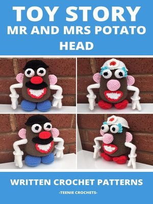 cover image of Toy Story Mr and Mrs Potato Head--Written Crochet Patterns (Unofficial)