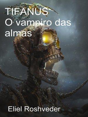 cover image of Tifanus O vampiro as almas