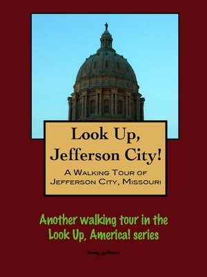 cover image of Look Up, Jefferson City! a Walking Tour of Jefferson City, Missouri
