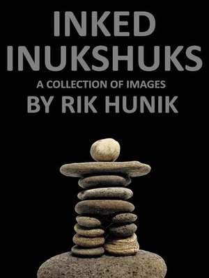 cover image of Inked Inukshuks a Collection of Images