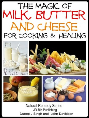 cover image of The Magic of Milk, Butter and Cheese For Healing and Cooking