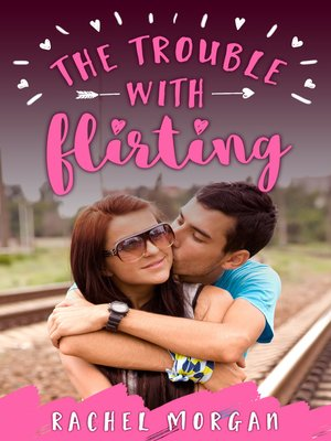 cover image of The Trouble with Flirting