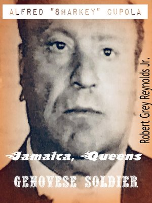 """cover image of Alfred """"Sharkey"""" Cupola Jamaica, Queens Genovese Soldier"""