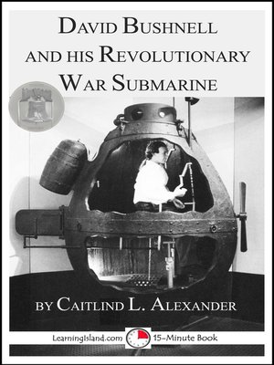cover image of David Bushnell and His Revolutionary War Submarine