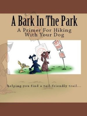 cover image of A Bark In the Park-A Primer For Hiking With Your Dog