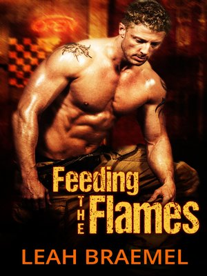 cover image of Feeding the Flames