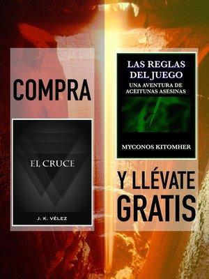 """cover image of Compra """"El Cruce"""" y llévate gratis """"Las reglas del juego, una aventura de aceitunas asesinas"""""""