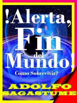 cover image of !Alerta, Fin del Mundo!