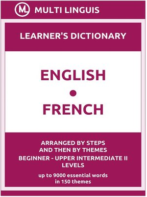 cover image of English-French Learner's Dictionary (Arranged by Steps and Then by Themes, Beginner--Upper Intermediate II Levels)