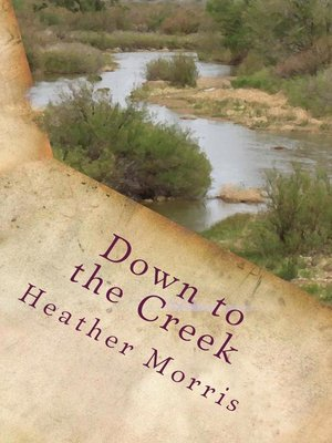 cover image of Down to the Creek- Book 1 of the Colvin Series