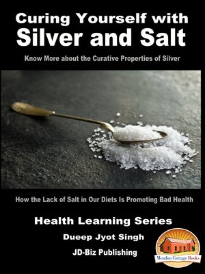 cover image of Curing Yourself with Silver and Salt