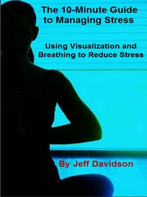 cover image of Using Visualization and Breathing to Reduce Stress